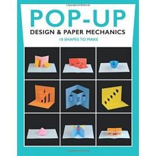 «18 базовых конструкций: Дизайн и бумажная механика. Учебник pop-up» книга-панорама на английском Дункан Бирмингема